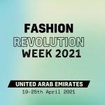 UAE Fashion Revolution Week 2021